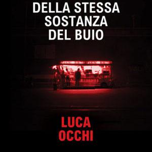 Della stessa sostanza del buio – Collana Zero / Bacchilega Editore